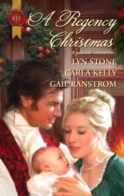 A Regency Christmas - Scarlet Ribbons\Christmas Promise\A Little Christmas ebook by Lyn Stone,Carla Kelly,Gail Ranstrom