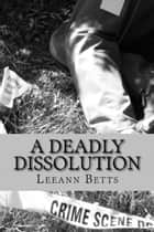 A Deadly Dissolution ebook by Leeann Betts