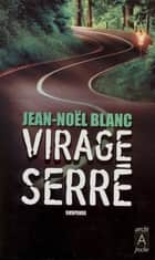 Virage serré ebook by Jean-Noël Blanc