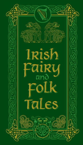 Irish Fairy and Folk Tales (Barnes & Noble Collectible Editions) eBook by Various Authors