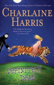 Definitely Dead - A Sookie Stackhouse Novel ebook by Charlaine Harris