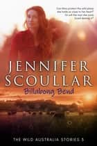 Billabong Bend ebook by Jennifer Scoullar