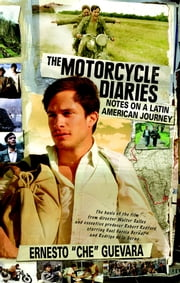 The Motorcycle Diaries - Notes on a Latin American Journey ebook by Ernesto Che Guevara,Aleida Guevara