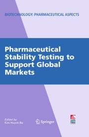 Pharmaceutical Stability Testing to Support Global Markets ebook by Kim Huynh-Ba
