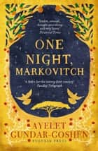 One Night, Markovitch ebook by Ayelet Gundar-Goshen, Sondra Silverston