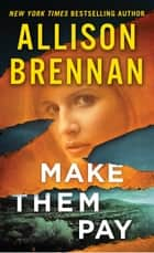 Make Them Pay Ebook di Allison Brennan