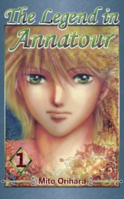 The Legend in Annatour 1 ebook by Mito Orihara