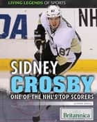 Sidney Crosby: The NHL's Top Scorer ebook by Jeanne Nagle, Heather Moore Niver