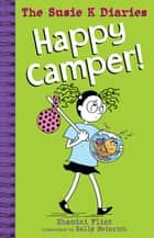 Happy Camper! The Susie K Diaries ebook by Shamini Flint, Sally Heinrich