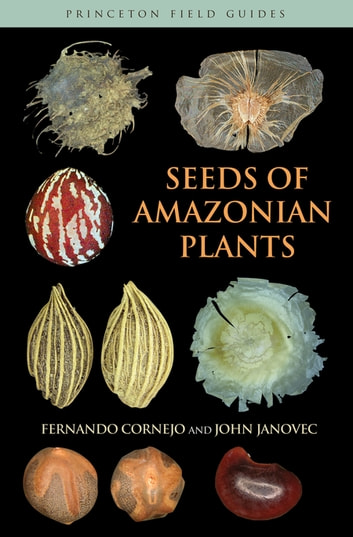 Seeds of Amazonian Plants ebook by Fernando Cornejo,John Janovec