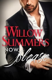 Now, Please (Please, Book 2) ebook by Willow Summers
