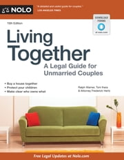 Living Together - A Legal Guide for Unmarried Couples ebook by Ralph Warner