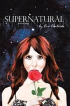 Supernatural - Sci-Fi Poetry ebook by Eve Chilicas