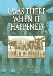 I Was There When It Happened ebook by Jimmy Lee Beasley Sr.