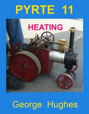 PYRTE 11: Heating ebook by George Hughes
