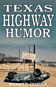 Texas Highway Humor ebook by Wallace O. Chariton