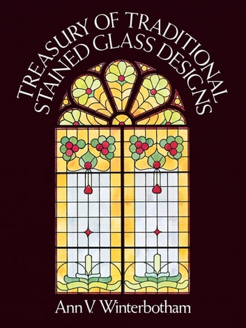 Treasury of traditional stained glass designs ebook by ann v treasury of traditional stained glass designs ebook by ann v winterbotham fandeluxe Image collections