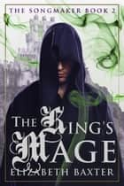 The King's Mage ebook by Elizabeth Baxter