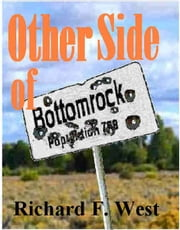 Other Side of Bottomrock ebook by Richard F. West