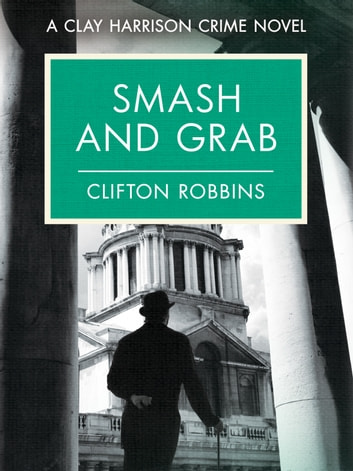 Smash and Grab ebook by Clifton Robbins
