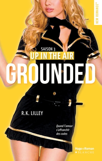 Up in the air Saison 3 Grounded ebook by R k Lilley