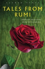 Tales from Rumi - Essential Selections from the Mathnawi ebook by E.H. Whinfield
