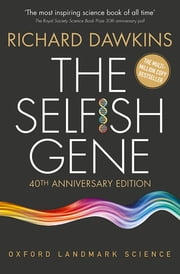 The Selfish Gene - 40th Anniversary edition ebook by Richard Dawkins
