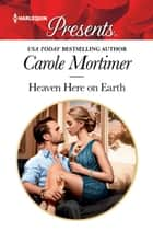 Heaven Here On Earth ebook by Carole Mortimer