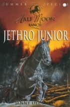 Horses Of Half Moon Ranch: Summer Special: Jethro Junior ebook by Jenny Oldfield