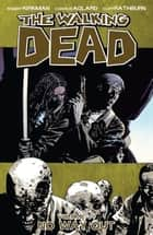 The Walking Dead, Vol. 14 ebook by Robert Kirkman, Charlie Adlard, Cliff Rathburn