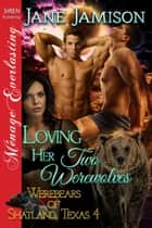Loving Her Two Werewolves ebook by