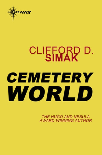 Cemetery World ebook by Clifford D. Simak