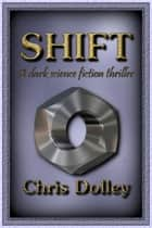 Shift ebook by Chris Dolley