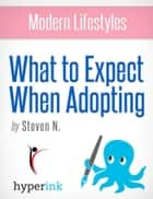 What to Expect When Adopting ebook by Steven  Needham
