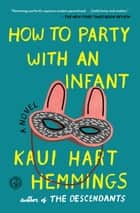 How to Party With an Infant ebook by Kaui Hart Hemmings