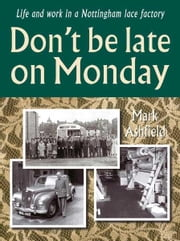Don't be late on Monday ebook by Mark Ashfield