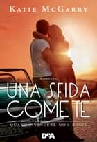 Una sfida come te eBook by Katie McGarry, Alessia Fortunato