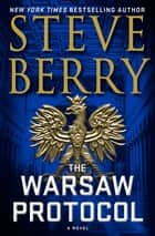 The Warsaw Protocol - A Novel ebook by Steve Berry