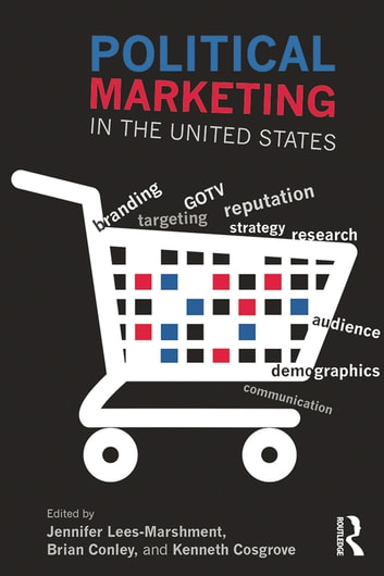 Political Marketing in the United States ebook by