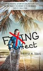 Fixing Perfect ebook by Therese M. Travis