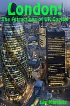 London: The Attractions of UK Capital ebook by Lee Martinez