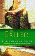 The Exiled - A Novel ebook by Posie Graeme-Evans