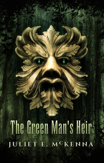 The Green Man's Heir ebook by Juliet E. McKenna