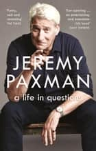 A Life in Questions eBook by Jeremy Paxman