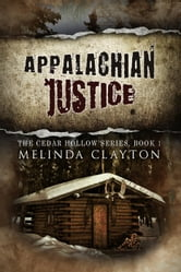 Appalachian Justice - Cedar Hollow Series, #1 ebook by Melinda Clayton