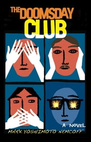 The Doomsday Club ebook by Mark Yoshimoto Nemcoff