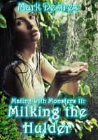 Milking the Hulder eBook by Mark Desires