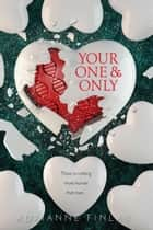 Your One & Only ebook by Adrianne Finlay