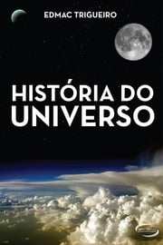 História do universo ebook by Edmac Trigueiro