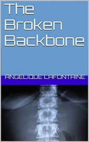 The Broken Backbone ebook by Angelique LaFontaine